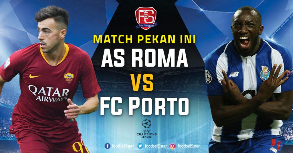 Prediksi Roma Vs Porto: Prediksi 16 Besar Liga Champions: AS Roma Vs FC Porto