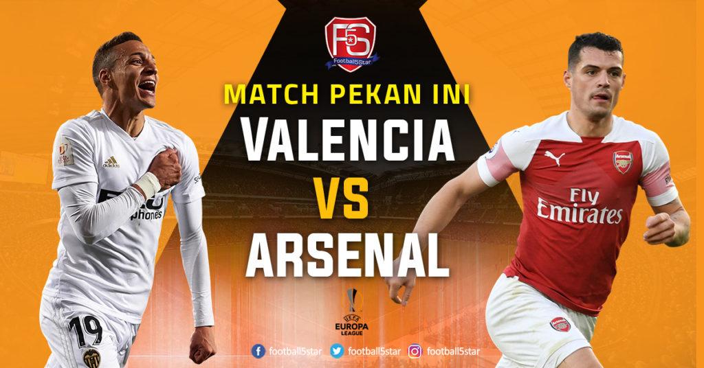 Prediksi Semifinal Liga Europa Valencia vs Arsenal