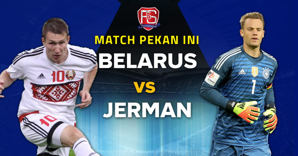 Prediksi Kualifikasi Piala Eropa 2020 Belarus vs Jerman